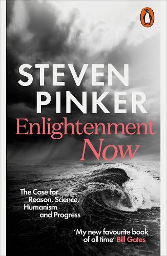 Enlightenment Now: The Case for Reason, Science, Humanism,andProgress