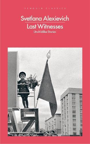 Last Witnesses:UnchildlikeStories