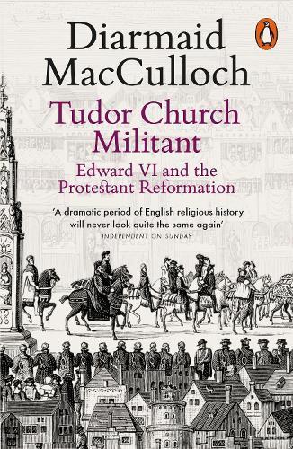 Tudor Church Militant: Edward VI and the Protestant Reformation