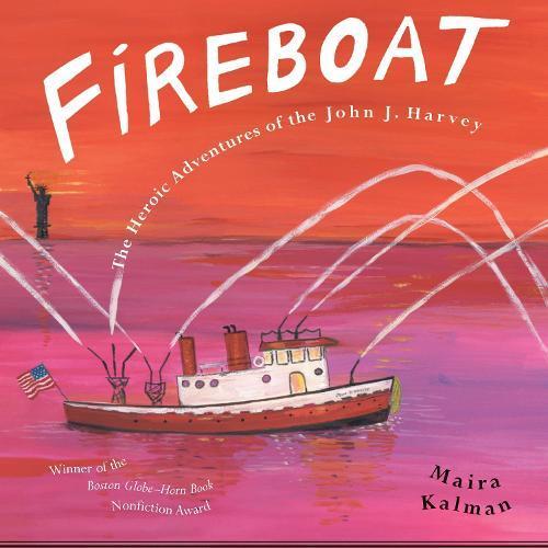 Fireboat: The Heroic Adventures of the JohnJ.Harvey