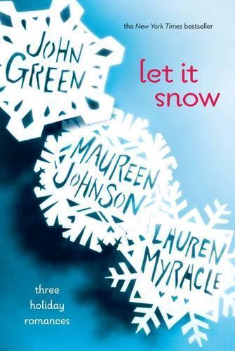 Let It Snow: ThreeHolidayRomances