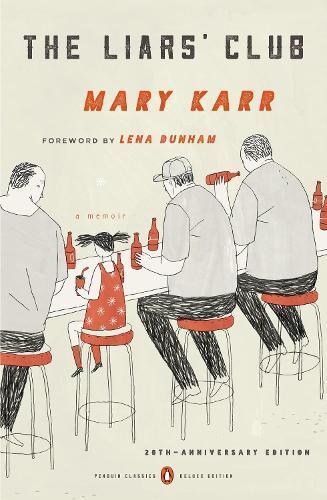 The Liars' Club: A Memoir (Penguin ClassicsDeluxeEdition)