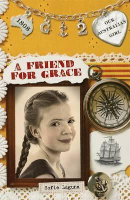 Our Australian Girl: A Friend for Grace (Book 2)