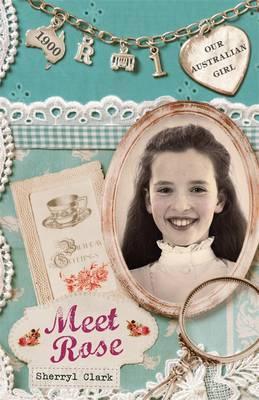 Our Australian Girl: Meet Rose (Book 1)