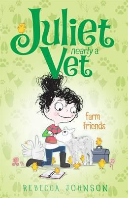 Farm Friends: Juliet, Nearly a Vet(Book3)