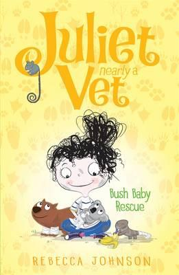 Bush Baby Rescue: Juliet, Nearly a Vet(Book4)