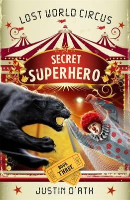 Secret Superhero: The Lost World CircusBook3