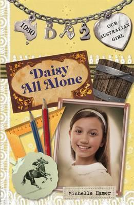 Our Australian Girl: Daisy All Alone (Book 2)