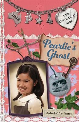 Our Australian Girl: Pearlie's Ghost(Book4)