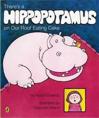 There's a Hippopotamus on Our Roof EatingCake
