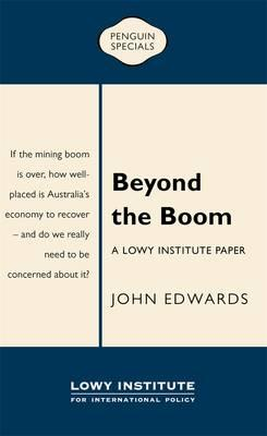 Beyond the Boom: A Lowy Institute Paper:PenguinSpecial