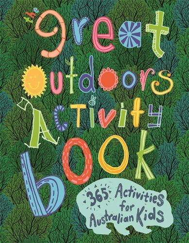 The Great Outdoors Activity Book: 365 Activities for Australian Kids