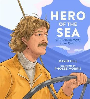 Hero of the Sea: Sir Peter Blake's MightyOceanQuests