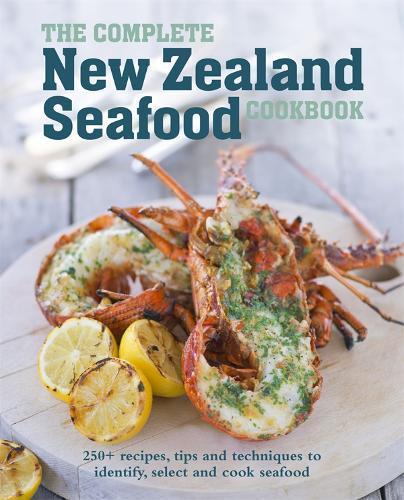 The Complete New ZealandSeafoodCookbook