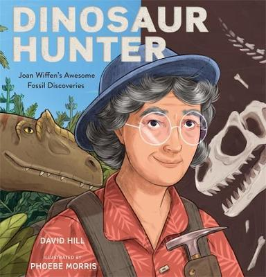 Dinosaur Hunter: Joan Wiffen's AwesomeFossilDiscoveries