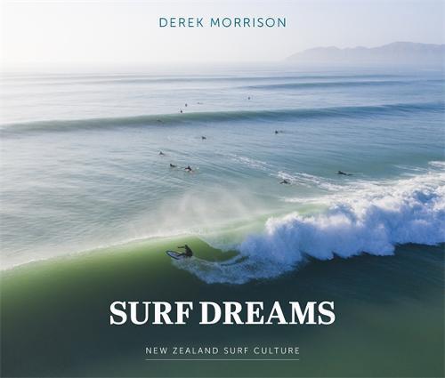 Surf Dreams: New Zealand Surf Culture