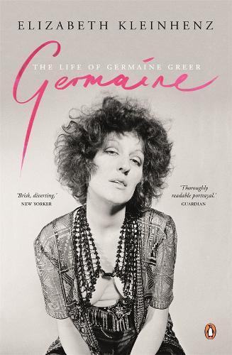 Germaine: The Life of Germaine Greer