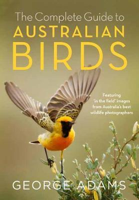 The Complete Guide toAustralianBirds