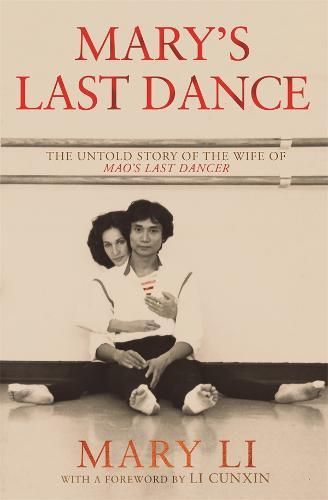 Mary's Last Dance: The untold story of the wife of Mao'sLastDancer