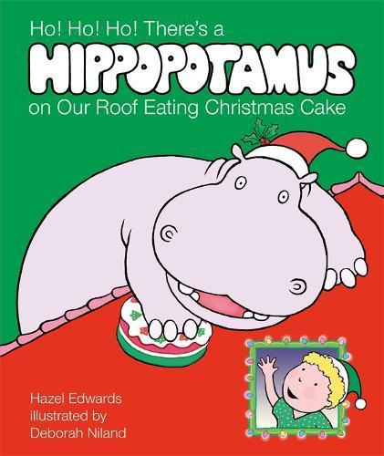 Ho! Ho! Ho! There's a Hippopotamus on Our Roof EatingChristmasCake