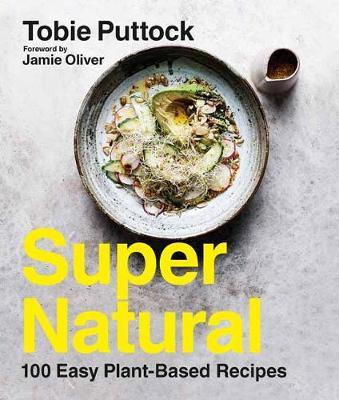 Super Natural: 100 Easy Plant-Based Recipes