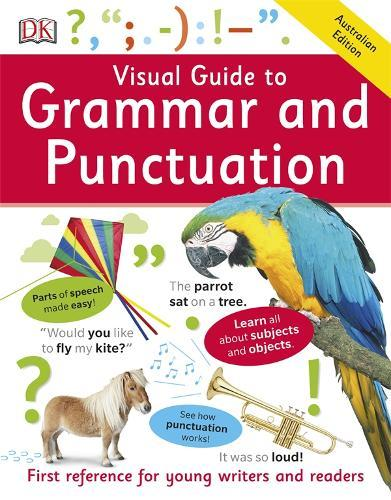 Visual Guide to Grammar and Punctuation:FirstReference