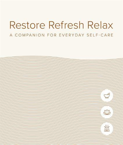 Restore Refresh Relax: A Companion for Everyday Self-care