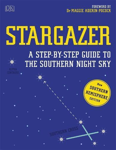 Stargazer: A step-by-step guide to the SouthernNightSky