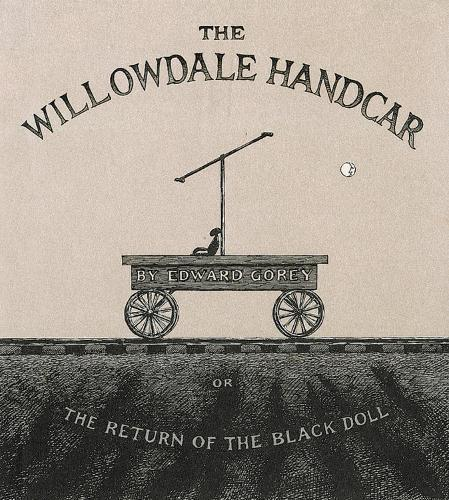The Willowdale Handcar: Or the Return of theBlackDoll
