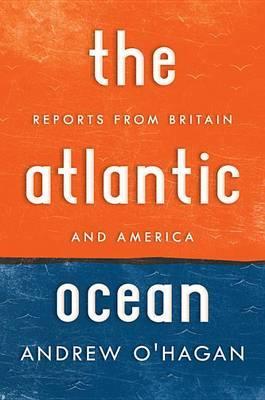 Atlantic Ocean: Reports from BritainandAmerica