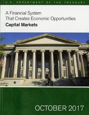 A Financial System That Creates Economic Opportunities: Capital Markets: Capital Markets