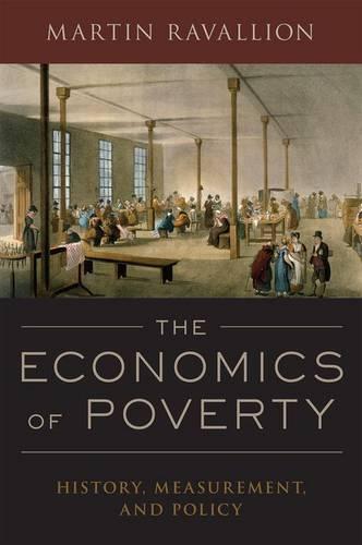 The Economics of Poverty: History, Measurement,andPolicy