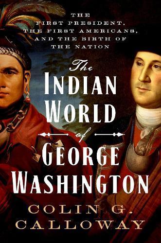 The Indian World ofGeorgeWashington