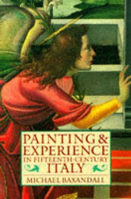 Painting and Experience in Fifteenth-Century Italy: A Primer in the Social History ofPictorialStyle