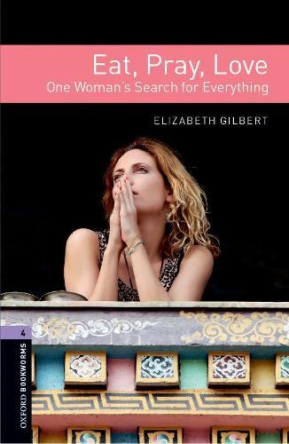 Oxford Bookworms Library: Level 4:: Eat, Pray, Love Audio Pack