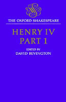The Oxford Shakespeare: Henry IV,PartOne