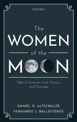 The Women of the Moon: Tales of Science, Love, Sorrow,andCourage