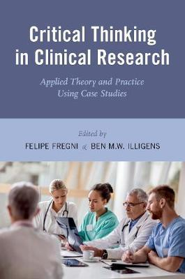 Critical Thinking in Clinical Research: Applied Theory and Practice Using  Case Studies by Felipe Fregni (MD, PhD, MD, PhD, Harvard Medical School),