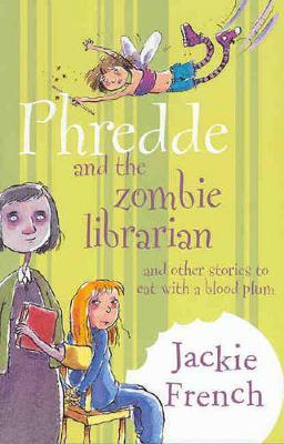 Phredde and the Zombie Librarian: And Other Stories to Eat with a Blood Plum