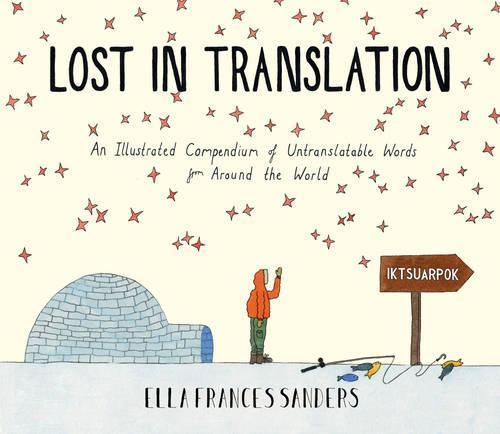 Lost in Translation: An Illustrated Compendium ofUntranslatableWords