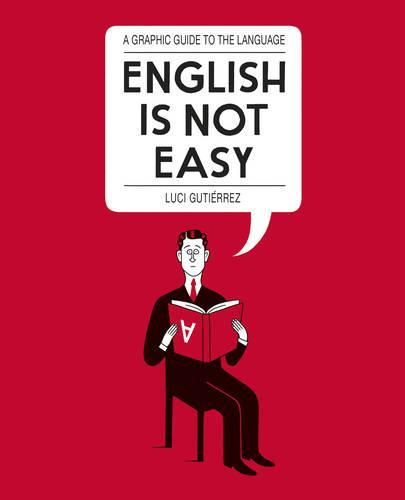 English is Not Easy: A Guide totheLanguage