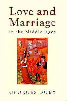 Love & Marriage in the Middle Ages (Cloth)