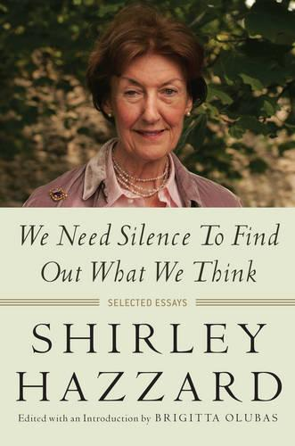 We Need Silence to Find Out What We Think:SelectedEssays
