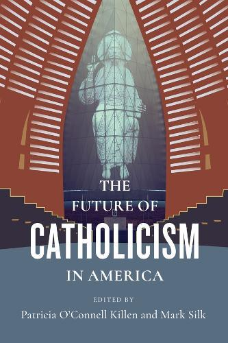 The Future of Catholicism in America