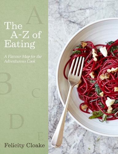 The A-Z of Eating: A Flavour Map for theAdventurousCook