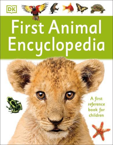 First Animal Encyclopedia: A First Reference BookforChildren