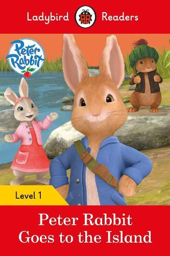 Peter Rabbit: Goes to the Island - Ladybird ReadersLevel1