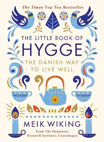 The Little Book of Hygge: The Danish Way toLiveWell