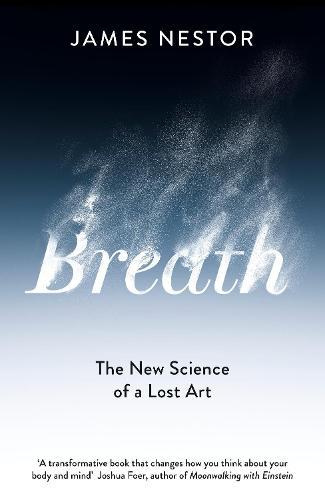 Breath: The New Science of aLostArt