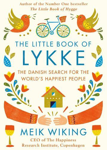 The Little Book of Lykke: The Danish Search for the World'sHappiestPeople